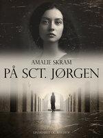 På Sct. Jørgen - Amalie Skram