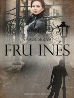 Fru Ines - Amalie Skram