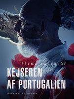 Kejseren af Portugalien - Selma Lagerlöf