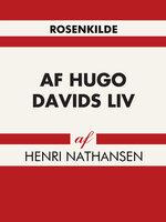 Af Hugo Davids liv - Henri Nathansen