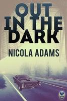 Out in the Dark - Nicola Adams