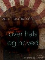 Over hals og hoved - Gorm Rasmussen