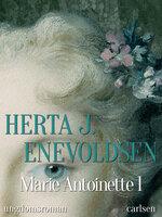 Marie Antoinette 1 - Herta J. Enevoldsen