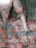 Marie Antoinette 2 - Herta J. Enevoldsen