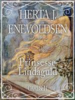 Prinsesse Lindaguld - Herta J. Enevoldsen