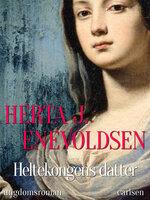 Heltekongens datter - Herta J. Enevoldsen