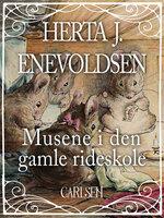 Musene i den gamle rideskole - Herta J. Enevoldsen