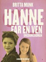 Hanne får en ven - Britta Munk