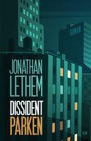Dissidentparken - Jonathan Lethem