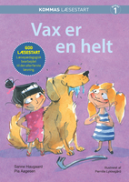 Kommas læsestart: Vax er en helt - niveau 1 - Pia Aagesen, Sanne Haugaard