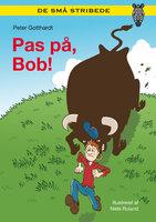 Pas på, Bob! - Peter Gotthardt