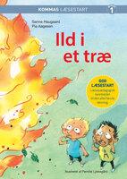 Kommas læsestart: Ild i et træ - niveau 1 - Pia Aagesen,Sanne Haugaard