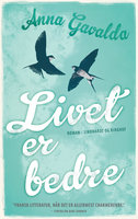 Livet er bedre - Anna Gavalda