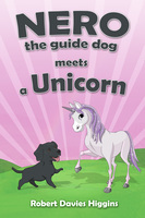 Nero the Guide Dog Meets a Unicorn - Robert Davies Higgins
