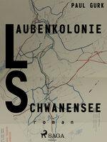 Laubenkolonie Schwanensee - Paul Gurk