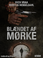 Blændet af mørke - Mich Vraa, Morten Hesseldahl