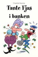 Tante Fjas #19: Tante Fjas i banken - Charlotte Fleischer