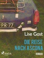Die Reise nach Ascona - Lise Gast