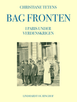 Bag fronten. I Paris under verdenskrigen - Christiane Tetens