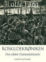 Roskildekrøniken - Lotte Fang