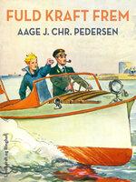 Fuld kraft frem - Aage J. Chr. Pedersen