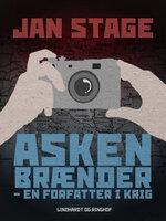 Asken brænder - en forfatter i krig - Jan Stage