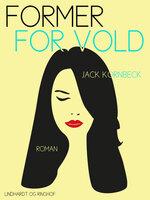 Former for vold - Jack Kornbeck