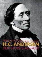 H.C. Andersen – Den store europæer - Niels V. Kofoed