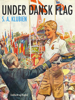 Under dansk flag - S.A. Klubien