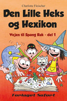Vejen til Spang Kuk #1: Den Lille Heks og Hexikon - Charlotte Fleischer
