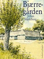 Bjærregården - Johan Skjoldborg