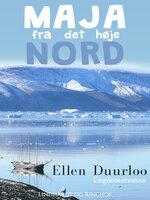 Maja fra det høje nord - Ellen Duurloo