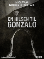 En hilsen til Gonzalo - Mich Vraa, Morten Hesseldahl