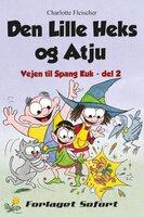 Vejen til Spang Kuk #2: Den Lille Heks og Atju - Charlotte Fleischer