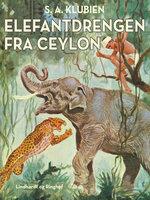 Elefantdrengen fra Ceylon - S.A. Klubien