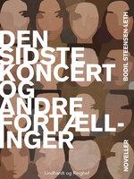 Den sidste koncert og andre fortællinger - Bodil Steensen-Leth
