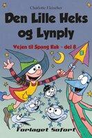 Vejen til Spang Kuk #8: Den Lille Heks og Lynply - Charlotte Fleischer