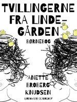 Tvillingerne fra Lindegården - Anette Broberg Knudsen
