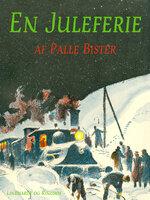 En juleferie - Palle Bister