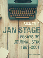 Signatur: Jan Stage. Essays og journalistik 1961-2001 - Jan Stage