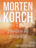 Manden på Brusholm - Morten Korch
