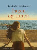Dagen og timen - Lis Vibeke Kristensen