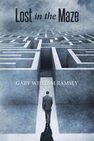 Lost in the Maze - Gary William Ramsey