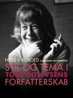 Stil og Tema i Tove Ditlevsens forfatterskab - Niels V. Kofoed