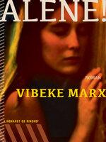 Alene! - Vibeke Marx