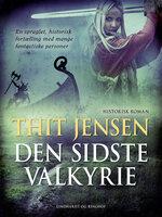 Den sidste Valkyrie - Thit Jensen