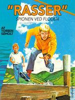 Rasser. Spionen ved floden - Torben Søholt