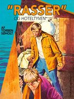 Rasser og hoteltyven - Torben Søholt