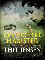 Den erotiske hamster - Thit Jensen