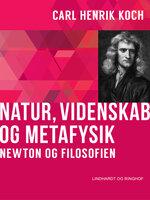 Natur, videnskab og metafysik. Newton og filosofien